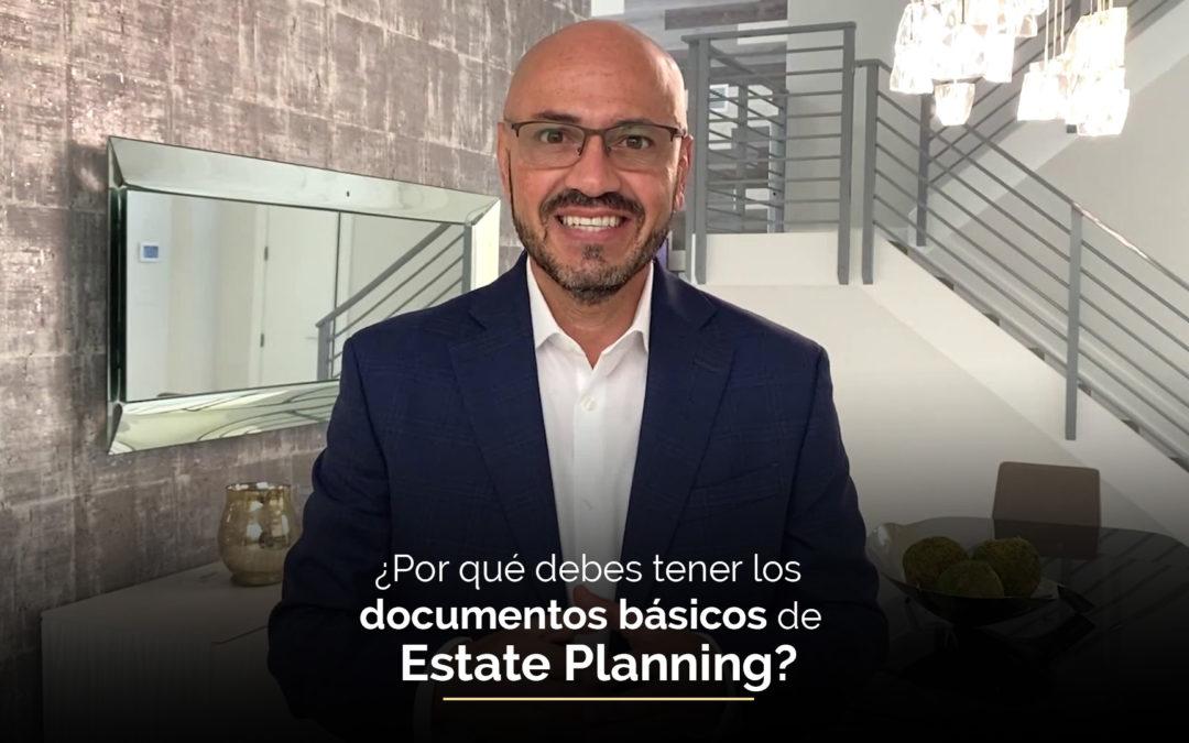 ¿Por qué debes tener los documentos básicos de distribución o Estate Planning?